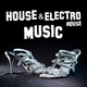 Various Artists House & Electro House Music