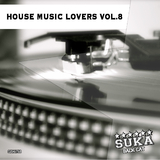 House Music Lovers, Vol. 8 by Various Artists mp3 download