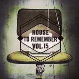 House To Remember, Vol. 15 by Various Artists mp3 download