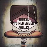 House to Remember, Vol. 13 by Various Artists mp3 download