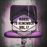 House to Remember, Vol. 17 by Various Artists mp3 download