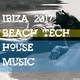 Various Artists - Ibiza 2017: Beach Tech House Music
