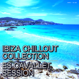 Ibiza Chillout Collection - Es Cavallet Session by Various Artists mp3 download