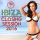 Various Artists - Ibiza Closing Session 2016