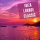 Various Artists - Ibiza Lounge Classic