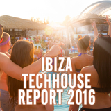 Ibiza Techhouse Report 2016 by Various Artists mp3 download