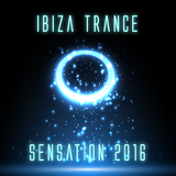 Ibiza Trance Sensation 2016 by Various Artists mp3 download