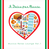 Il Dolce far Niente - Musica Relax Lounge, Vol. 1  by Various Artists mp3 download
