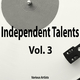 Various Artists Independent Talents, Vol. 3