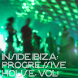 Inside Ibiza: Progressive House, Vol. 1 by Various Artists mp3 download