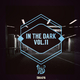Various Artists - In the Dark, Vol. 11