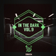 Various Artists - In the Dark, Vol. 9