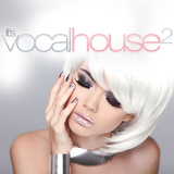 It''s Vocal House 2 by Various Artists mp3 download