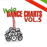 Italo Dance Charts Vol.05 by Various Artists mp3 download