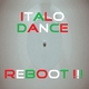 Various Artists Italo Dance Reboot