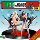 Italo Vs Hands Up Vol 10. Extended Versions. by Various Artists mp3 downloads