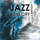 Various Artists Jazz & the City, Volume One