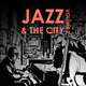 Various Artists Jazz & the City, Volume Two