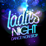 Ladies Night: Dance Non Stop by Various Artists mp3 download