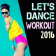 Various Artists - Let's Dance Workout 2016