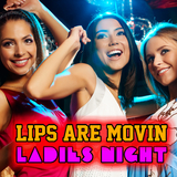 Lips Are Movin'' - Ladies Night by Various Artists mp3 download