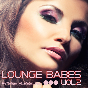 Various Artists - Lounge Babes Vol.2 (Chill-Lounge_Deep_House) (CHIC Music)