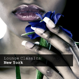 Lounge Classics New York by Various Artists mp3 download