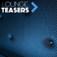 Various Artists Lounge Teasers