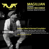 Magillian Presents Hush Recordz Mixed, Unmixed & Remixed by Various Artists mp3 download