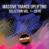 Massive Trance Uplifting Selection 2016, Vol. 1  by Various Artists mp3 download