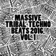 Various Artists - Massive Tribal-Techno Beats 2016, Vol. 1