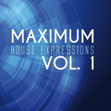 Maximum House Expressions, Vol. 1 by Various Artists mp3 download
