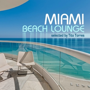 Various Artists - Miami Beach Lounge - Selected By Tito Torres (CHIC Music)