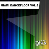 Miami Dancefloor, Vol. 8 by Various Artists mp3 download