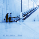 Minimal House Nation by Various Artists mp3 downloads
