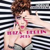 Minimal Underground Ibiza - Berlin 2015 by Various Artists mp3 download