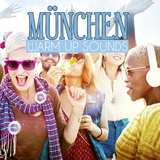 München Warm Up Sounds by Various Artists mp3 download