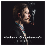 Modern Gentleman''s Lounge by Various Artists mp3 download