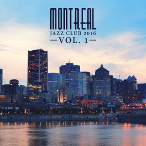 Various Artists - Montreal Jazz Club 2016, Vol. 1 (Peace Tunes)