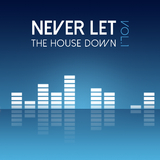 Never Let the House Down, Vol.1 by Various Artists mp3 download