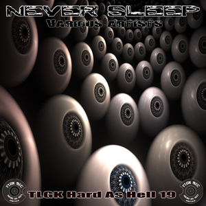 Various Artists - Never Sleep (Tlgk Hard As Hell)