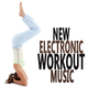 Various Artists - New Electronic Workout Music