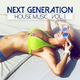 Various Artists - Next Generation House Music, Vol. 1