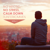 No Hectic, No Stress, Calm Down: Runterkommen, Vol. 1 by Various Artists mp3 download