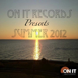 On It Records Presents Summer 2012 by Various Artists mp3 download