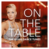 On the Table - the Gogo Dance Tunes by Various Artists mp3 download