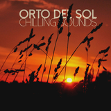 Orto del Sol: Chilling Sounds by Various Artists mp3 download