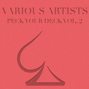 Various Artists - Peck Your Deck Vol. 2 (Picche Records)