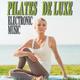 Various Artists - Pilates De Luxe Electronic Music