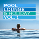 Various Artists - Pool, Lounge & Holiday, Vol. 1